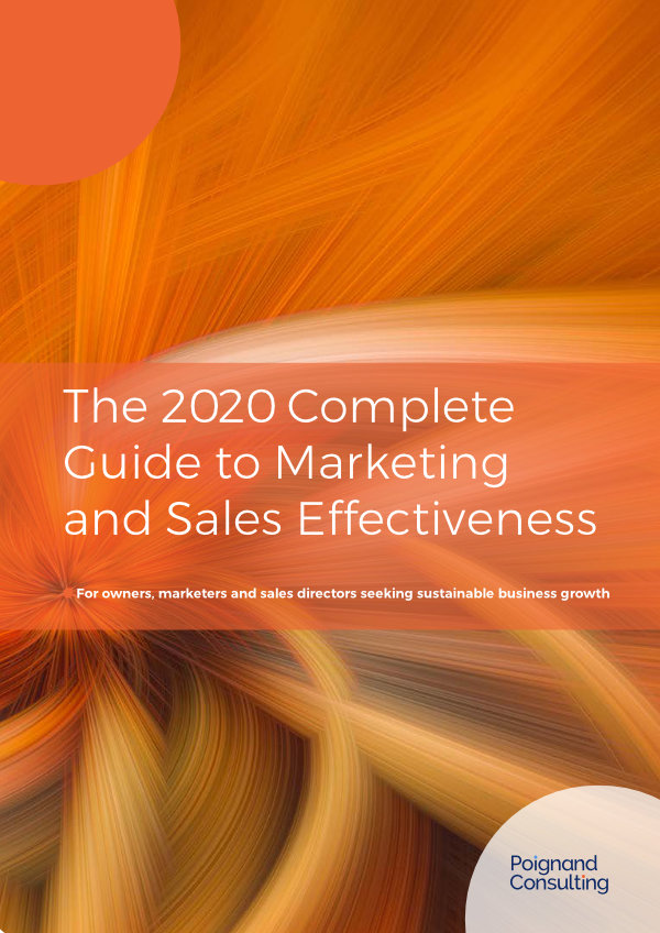 The 2020 Complete Guide to Marketing and Sales Effectiveness Poignand Consulting